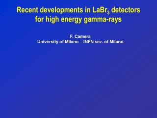 Recent developments in LaBr 3  detectors  for high energy gamma-rays
