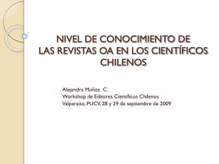 NIVEL DE CONOCIMIENTO DE  LAS REVISTAS OA EN LOS CIENTÍFICOS CHILENOS