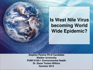 Is West Nile Virus becoming World Wide Epidemic?