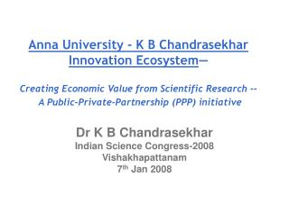 Anna University - K B Chandrasekhar  Innovation Ecosystem   Creating Economic Value from Scientific Research --   A Publ