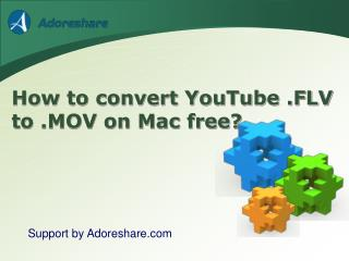 How to convert  YouTube .FLV to .MOV on mac free