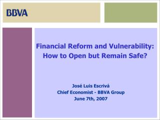 Financial Reform and Vulnerability:  How to Open but Remain Safe?