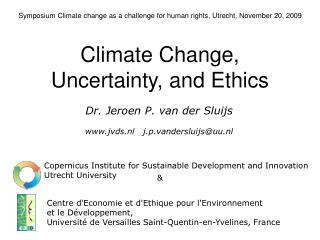 Symposium Climate change as a challenge for human rights, Utrecht, November 20, 2009  Climate Change,  Uncertainty, and