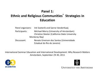 Panel 1: Ethnic and Religious Communities �  Strategies in Education