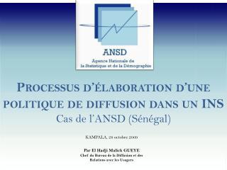 Processus d��laboration d�une politique de diffusion dans un INS Cas de l�ANSD (S�n�gal)