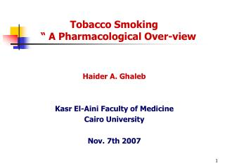 Tobacco Smoking      A Pharmacological Over-view