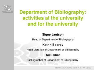 Department of Bibliography: activities at the university and for the university