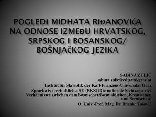 Pogledi midhata riđanovića na ODNOSE IZMEĐU HRVATSKOG, SRPSKOG I BOSANSKOG/ BOŠNJAČKOG JEZIKA