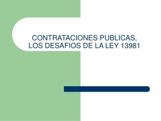 CONTRATACIONES PUBLICAS, LOS DESAFIOS DE LA LEY 13981