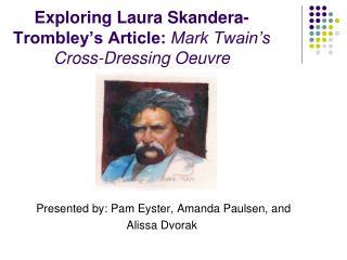 Exploring Laura Skandera-Trombley's Article:  Mark Twain's Cross-Dressing Oeuvre