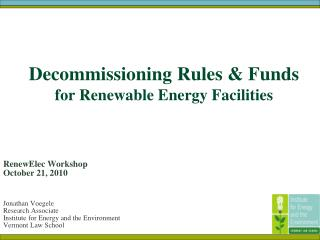 Decommissioning Rules & Funds  for Renewable Energy Facilities