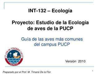 INT-132 – Ecolog ía Proyecto: Estudio de la Ecología de aves de la PUCP