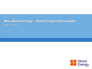 Mass Markets Energy � Weekly Project Status Update