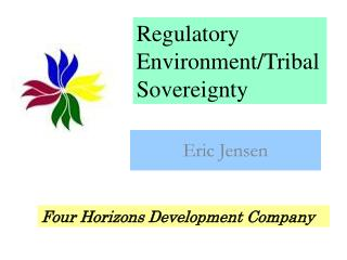 Regulatory Environment/Tribal Sovereignty