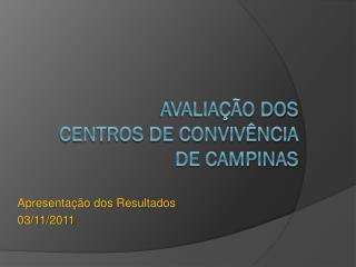 Avaliação dos  Centros de Convivência  de Campinas
