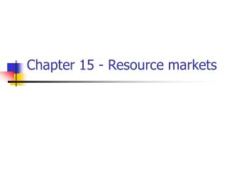 Chapter 15 - Resource markets