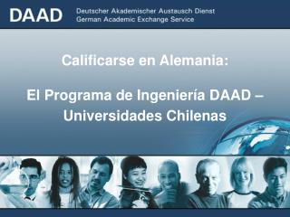 Calificarse en Alemania: El Programa de Ingeniería DAAD – Universidades Chilenas