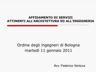 AFFIDAMENTO DI SERVIZI  ATTINENTI ALL'ARCHITETTURA ED ALL'INGEGNERIA