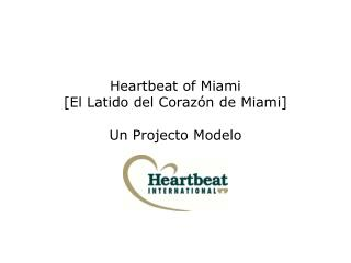 Heartbeat of Miami  [El Latido del Corazón de Miami] Un Projecto Modelo
