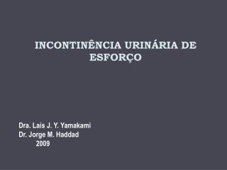 INCONTINÊNCIA URINÁRIA DE ESFORÇO