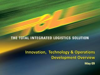 Innovation,  Technology & Operations Development Overview