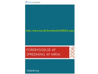 sst.dk/Sundhed3A/MRSA.aspx