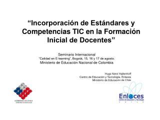 """""""Incorporación de Estándares y Competencias TIC en la Formación Inicial de Docentes"""""""