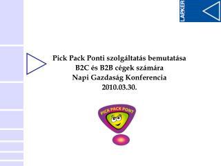 Pick Pack Ponti szolgáltatás bemutatása B2C és B2B cégek számára Napi Gazdaság Konferencia