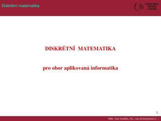 RNDr. Ivan Havlíček, CSc., ivan.havlicek@vsfs.cz  ::