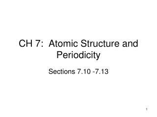 CH 7:  Atomic Structure and Periodicity