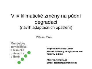Vliv klimatické změny na půdní degradaci  (návrh adaptačních opatření)