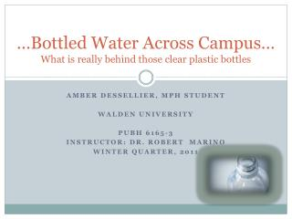 …Bottled Water Across Campus… What is really behind those clear plastic bottles