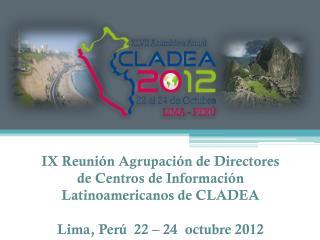 IX Reunión Agrupación de Directores de Centros de Información Latinoamericanos de CLADEA