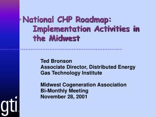 National CHP Roadmap: 	Implementation Activities in 	the Midwest
