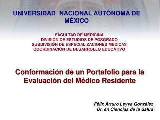 Félix Arturo Leyva González Dr. en Ciencias de la Salud