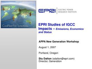 EPRI Studies of IGCC Impacts –  Emissions, Economics and Status