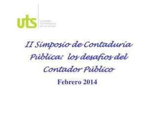 II Simposio de Contaduría Pública:  los desafíos del Contador Público Febrero  2014
