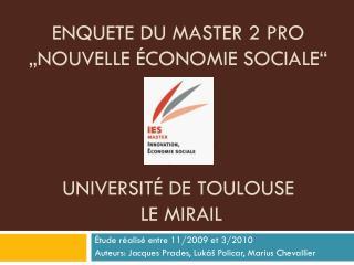 """Enquete du Master 2 pro  """"Nouvelle économie sociale"""" Université De toulouse   Le mirail"""