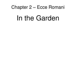 Chapter 2 – Ecce Romani
