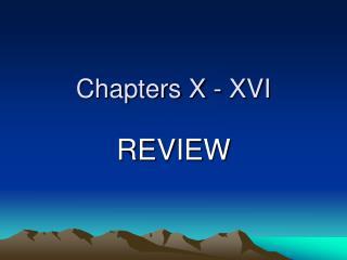 Chapters X - XVI