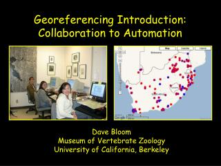 Dave Bloom Museum of Vertebrate Zoology University of California, Berkeley