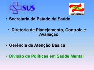 Secretaria de Estado da Saúde Diretoria de Planejamento, Controle e Avaliação