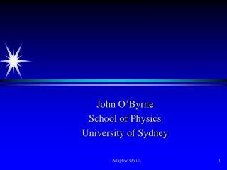 John O'Byrne School of Physics University of Sydney