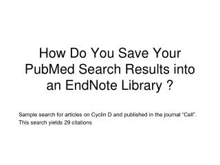 How Do You Save Your PubMed Search Results into an EndNote Library ?