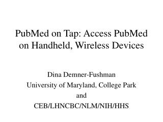 PubMed on Tap: Access PubMed on Handheld, Wireless Devices