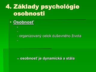 4. Základy psychológie     osobnosti