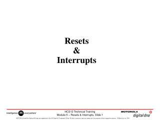 Resets  &  Interrupts