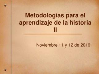 Metodolog �as para  el  aprendizaje  de la  historia II