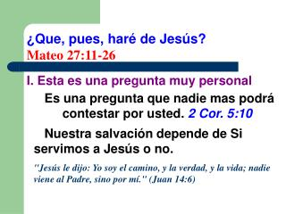 ¿Que, pues, haré de Jesús? Mateo 27:11-26