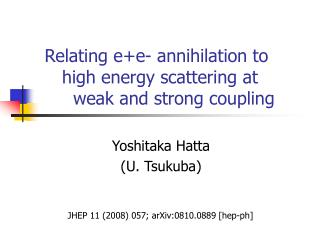 Relating e+e- annihilation to  high energy scattering at  weak and strong coupling